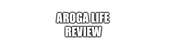 What is the Aroga Life
