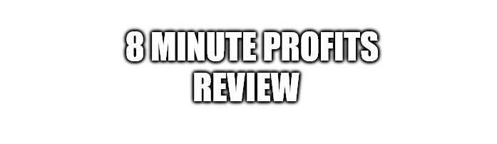8 Minute Profits Review