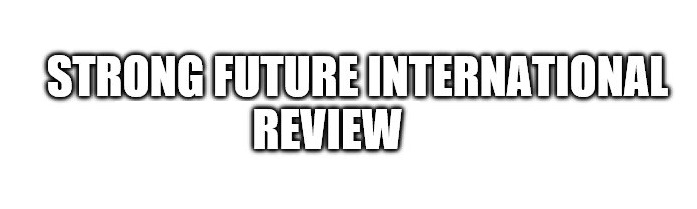 Strong Future International Review