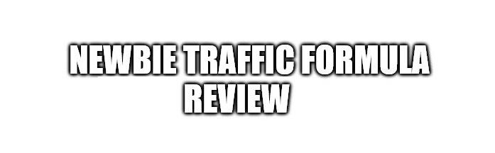 Newbie Traffic Formula Review