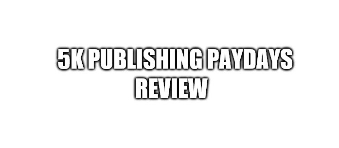What is 5k Publishing Paydays About