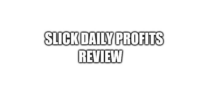 Slick Daily Profits Review