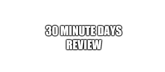 30 Minute Days Review
