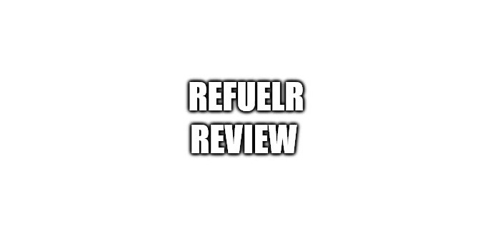 Refuelr Review