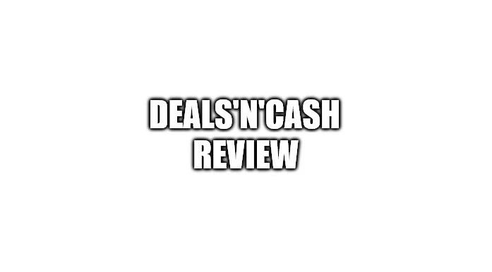 DealsnCash Review