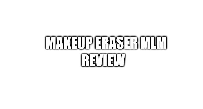 MakeUp Eraser MLM Review