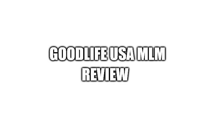 GoodLife USA Review