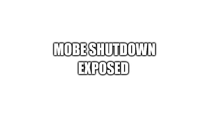 MOBE Shutdown