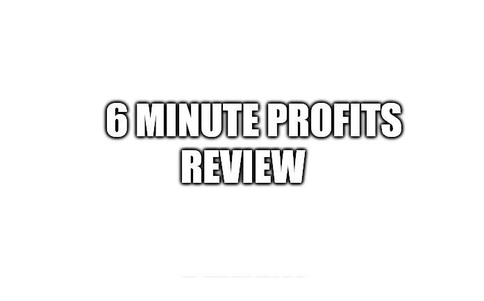 6 Minute Profits Review