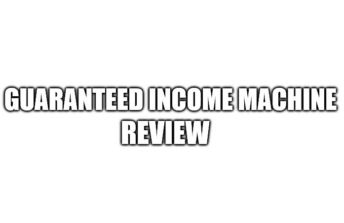 Guaranteed Income Machine Review