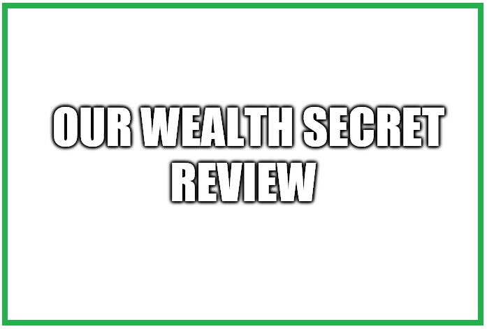 Is Our Wealth Secret a Scam