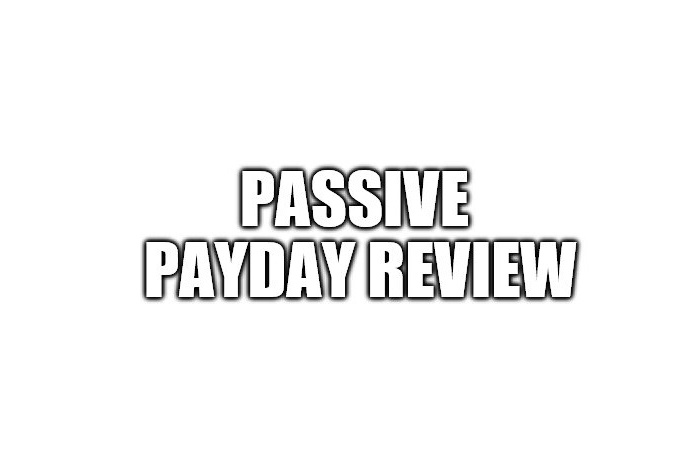 Is The Passive Payday A Scam