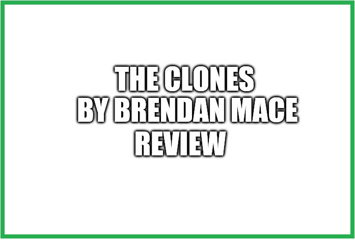 Is The Clones by Brendan Mace A Scam