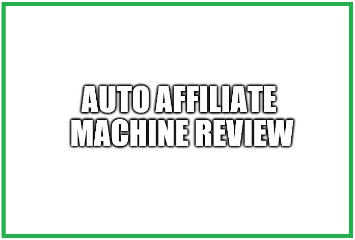 Is Auto Affiliate Machine A Scam