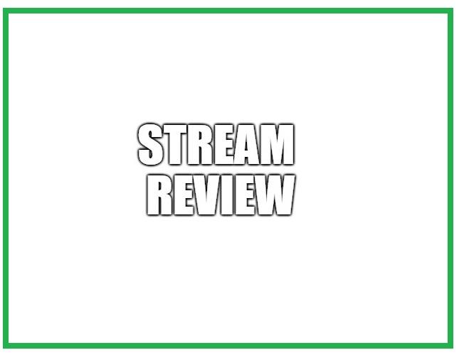 Stream Review