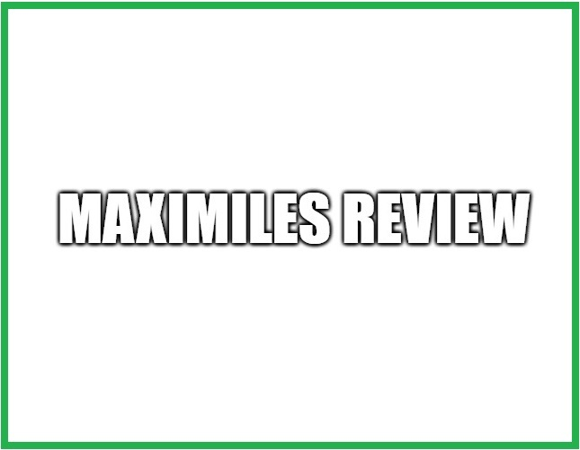 Maximiles Review